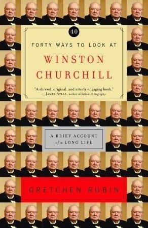 40 Ways to Look at Winston Churchill