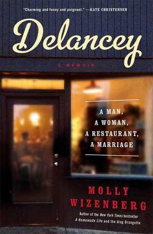 Delancey: A Man, a Woman, a Restaurant, a Marriage, by Molly Wizenberg