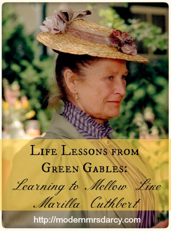 Learning to mellow like Marilla Cuthbert. (part of the Life Lessons from Green Gables series)