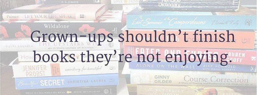 https://modernmrsdarcy.com/2013/03/grown-ups-shouldnt-finish-books-theyre-not-enjoying/