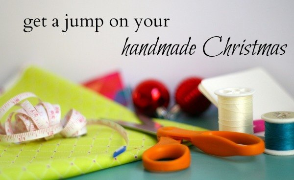 Get a jump on your handmade Christmas