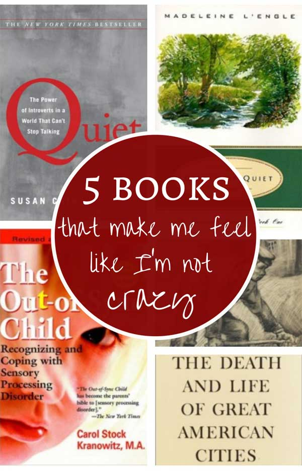 5 books that make me feel like I'm not crazy.