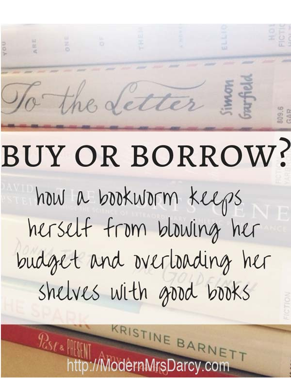 buy or borrow? how a bookworm keeps herself from blowing her budget and overloading her shelves with good books