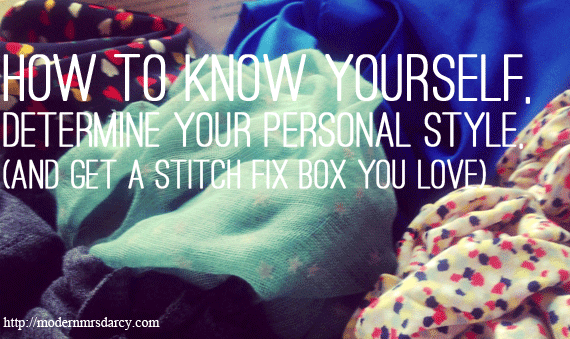 How to Know Yourself, Determine Your Personal Style, (And Get a Stitch Fix Box You Love)