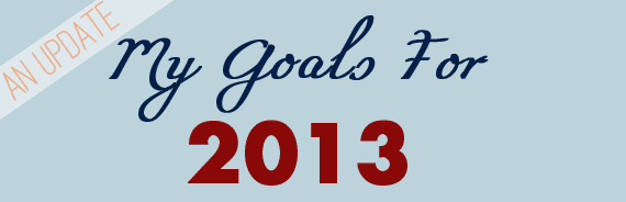 2013 Goal Update: Slow and Steady. (February)