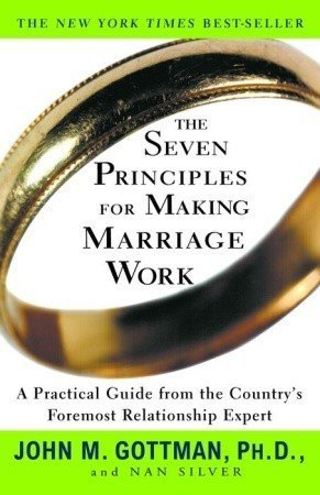 The Seven Principles for Making Marriage Work | John Gottman