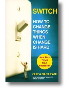 Switch: How to Change Things When Change is Hard | Chip Heath and Dan Heath
