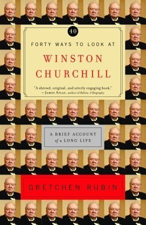 40 Ways to Look at Winston Churchill