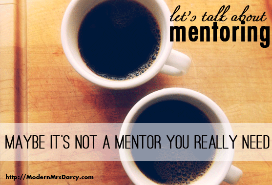 maybe it's not a mentor you really need
