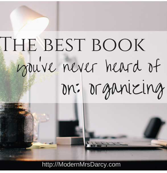 The best book you've never heard of on ... organizing