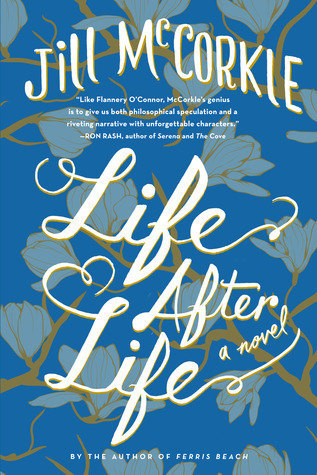 Life After Life by Jill McCorkle | Twitterature with Modern Mrs Darcy