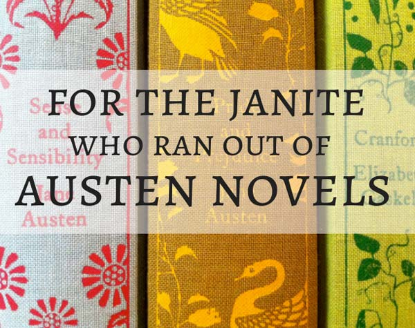 For The Janeite Who Ran Out Of Austen Novels