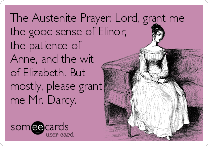 The Austenite Prayer | Modern Mrs Darcy