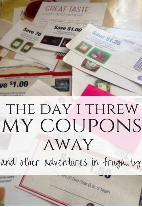The day I threw my coupons away, and other adventures in frugality