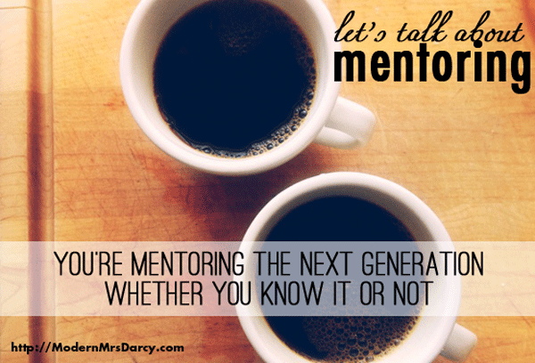 """""""You're mentoring the next generation whether you know it or not."""""""