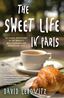 The Sweet Life in Paris, David Lebovitz. 31 Days of Cult Classics | Modern Mrs Darcy