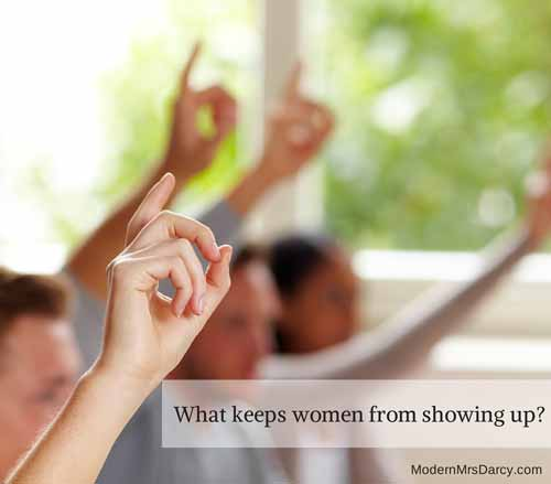 What keeps women from showing up?