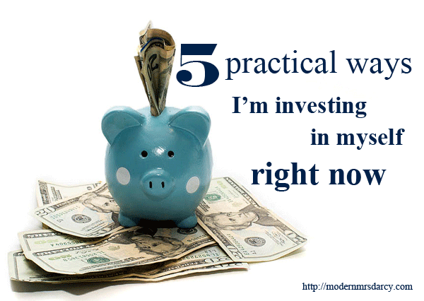 5 practical ways I'm investing in myself right now | Modern Mrs Darcy