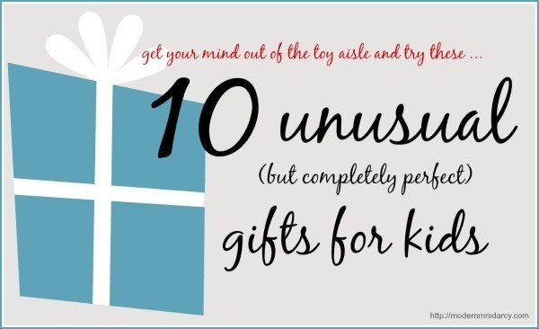 10 Unusual gifts for kids | Modern Mrs Darcy