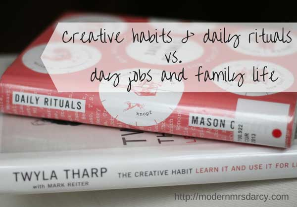 creative habits and daily rituals vs. day jobs and family life