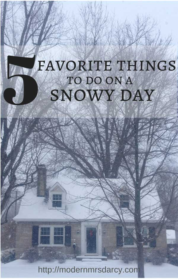 5 favorite things to do on a snowy day