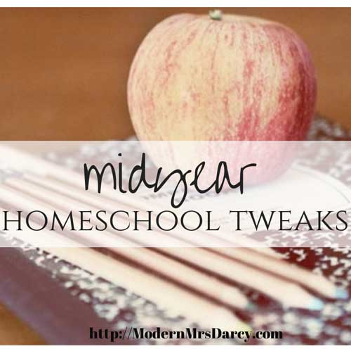 Midyear homeschool tweaks