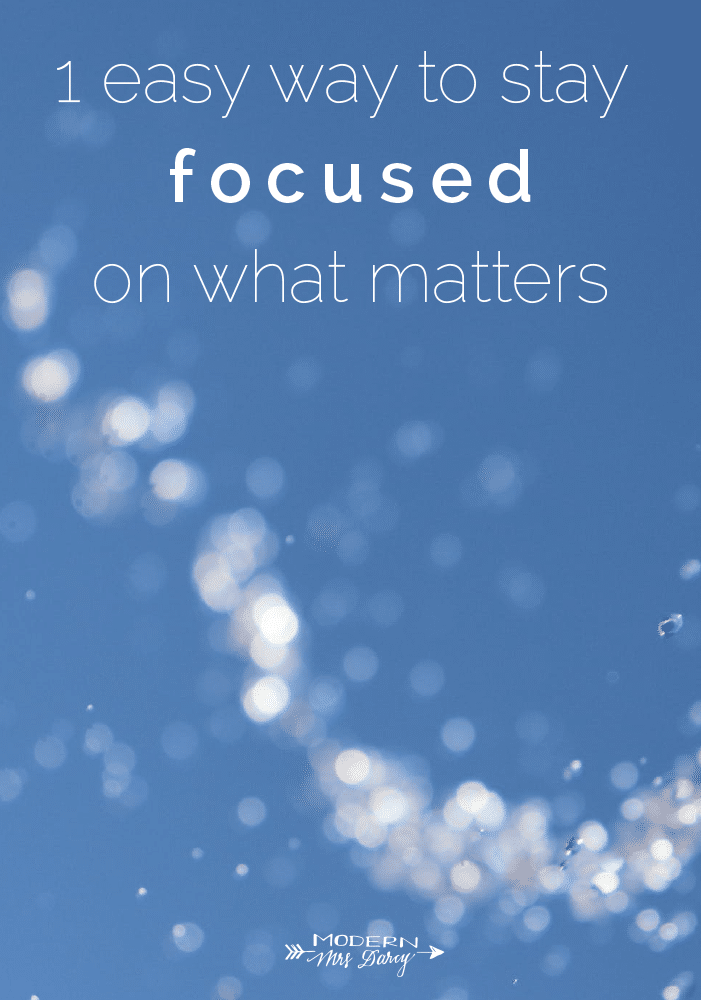 1 easy way to stay focused on what matters