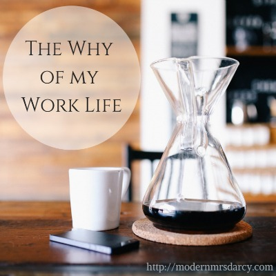 The Why of My Work Life