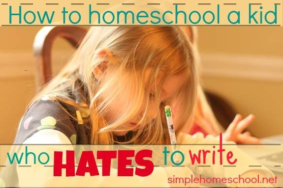 how to homeschool a kid who hates to write