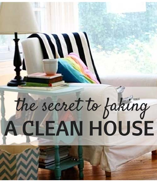 the secret to faking a clean house