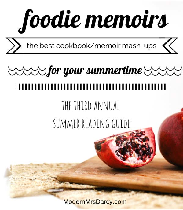 Foodie memoirs from Modern Mrs Darcy's 2014 summer reading guide