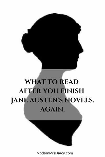 What to read after you finish Jane Austen's novels. Again. | Modern Mrs Darcy