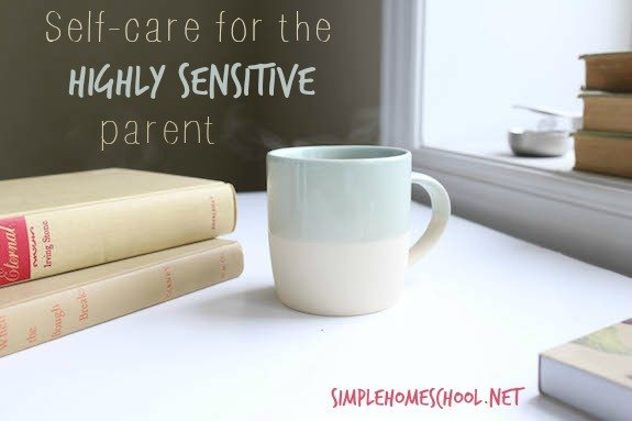 Self-care for the highly sensitive parent.