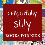 Delightfully silly books for kids