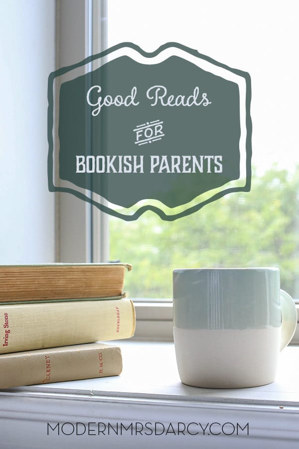 Good Reads for Bookish Parents