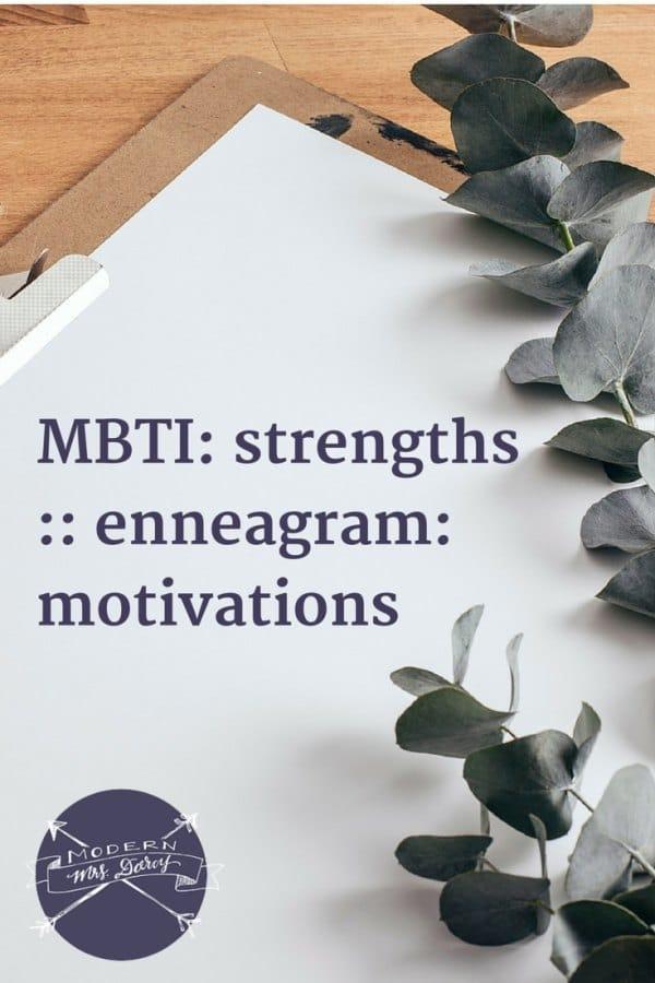 MBTI: strengths :: Enneagram: motivations