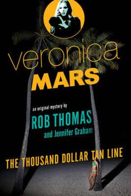 The Thousand Dollar Tan Line: a Veronica Mars Mystery