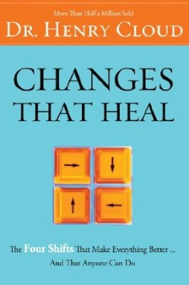 Changes That Heal: The Four Shifts That Make Everything Better…And That Everyone Can Do