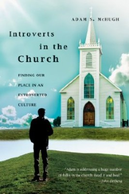 Introverts in the Church: Finding Our Place in an Extroverted Culture.