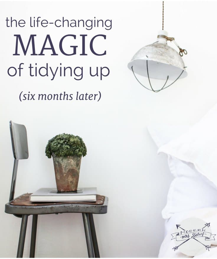 the life-changing magic of tidying up, six months later.
