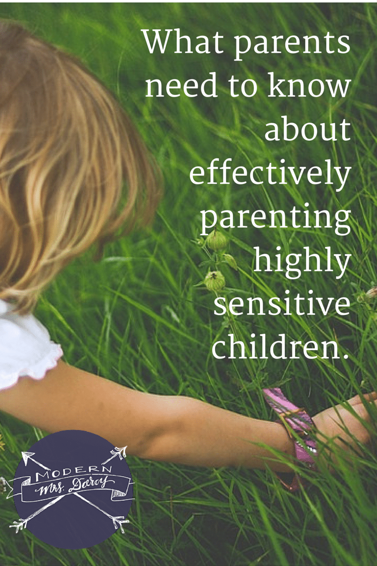 Parenting highly sensitive children can require increased sensitivity on your part, here's what you need to know.