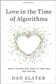 Love in the Time of Algorithms: What Technology Does to Meeting and Mating