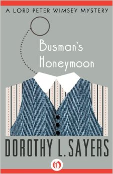 Busman's Honeymoon (Lord Peter Wimsey Mysteries)