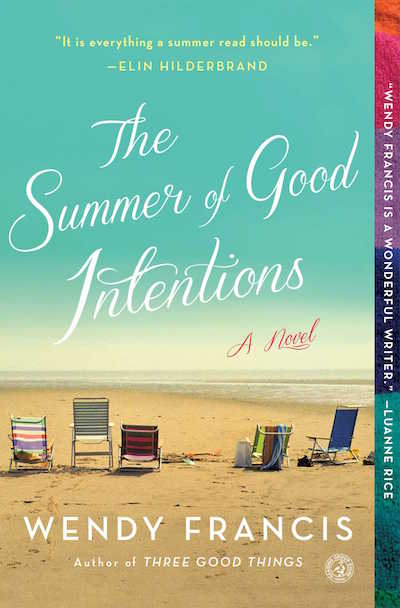 The Summer Of Good Intentions By Wendy Francis