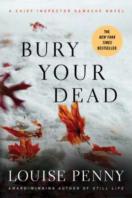 Bury Your Dead  (A Chief Inspector Armand Gamache Mystery)