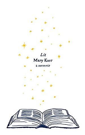Lit : A Memoir