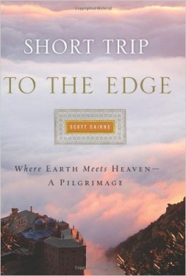 Short Trip to the Edge: Where Earth Meets Heaven–A Pilgrimage