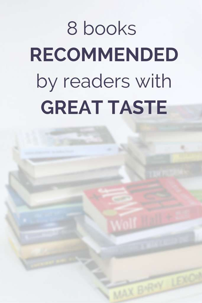 8 books recommended by readers with great taste.