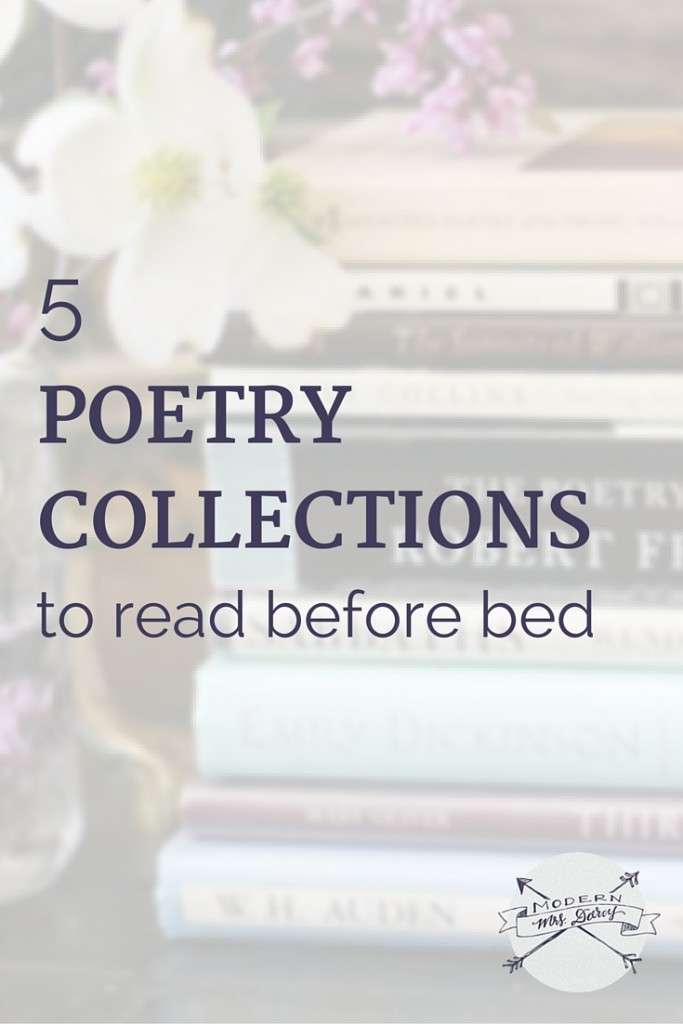 Good poetry isn't too demanding to read when I'm tired, but it's demanding enough to make me realize how tired I am—and that makes it excellent bedtime reading. Add these poetry collections to your bedtime ritual.