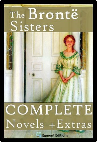 The Bronte Sisters – The Complete Novels + Extras